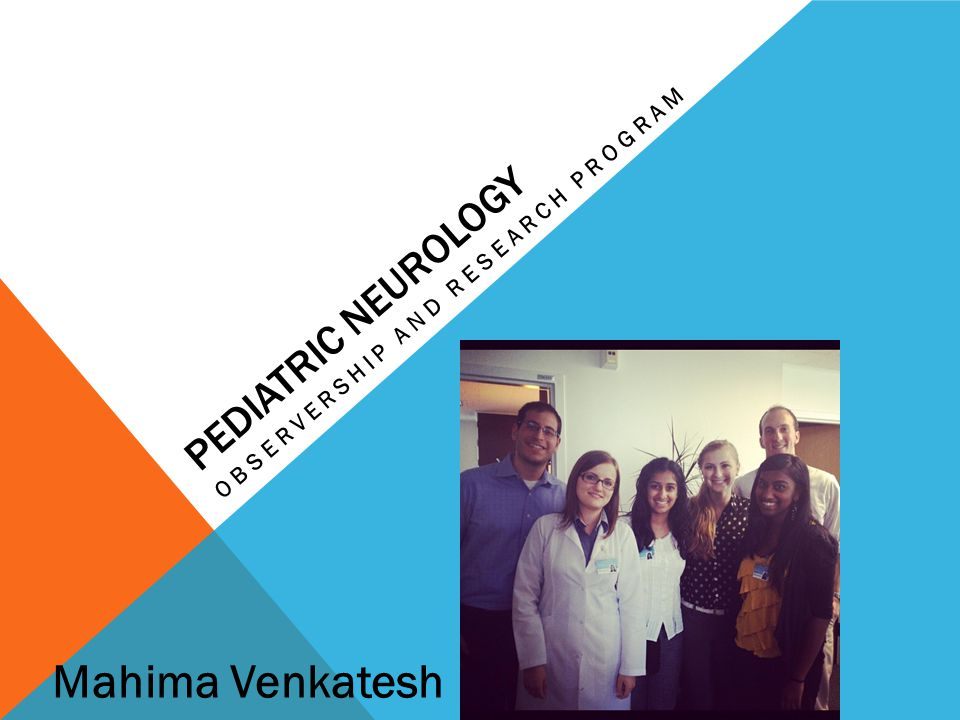 PEDIATRIC NEUROLOGY OBSERVERSHIP AND RESEARCH PROGRAM Mahima