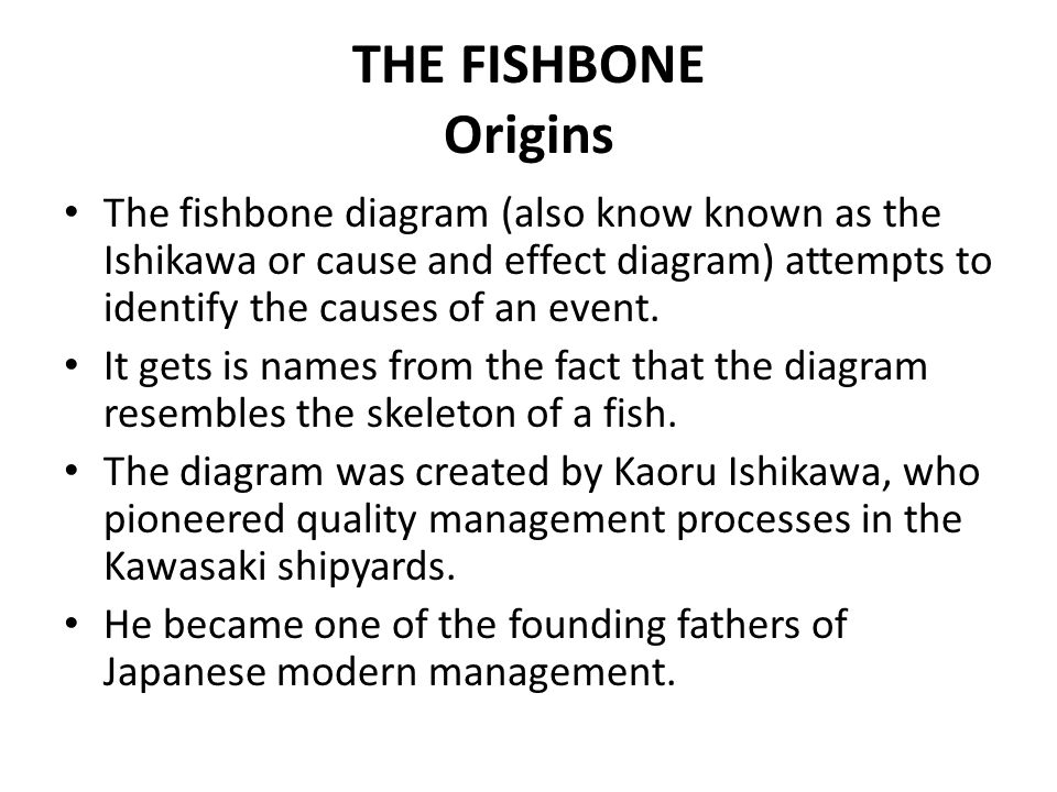 13 organizational planning decision making fishbone analysis hl the fishbone origins the fishbone diagram also know known as the ishikawa or cause and ccuart Image collections