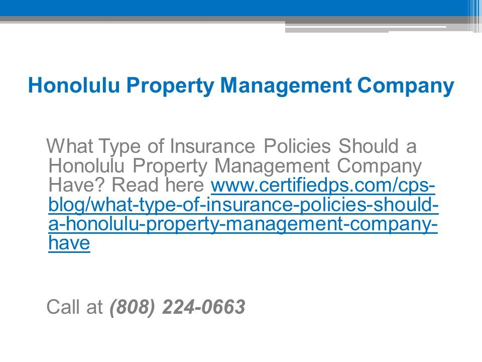 Honolulu Property Management Company What Type of Insurance Policies Should a Honolulu Property Management Company Have.