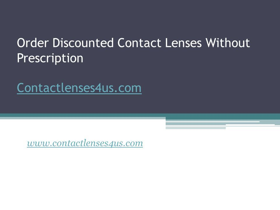 Order Discounted Contact Lenses Without Prescription Contactlenses4us.com Contactlenses4us.com