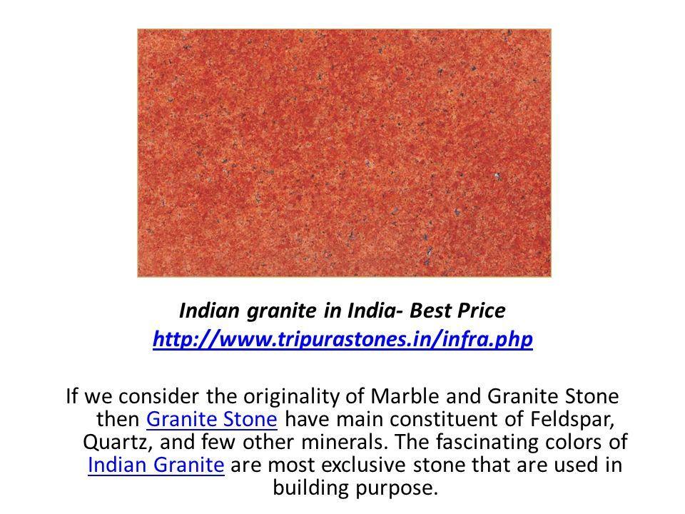Indian granite in India – Best Price Tripura Stones Pvt  Ltd  - ppt
