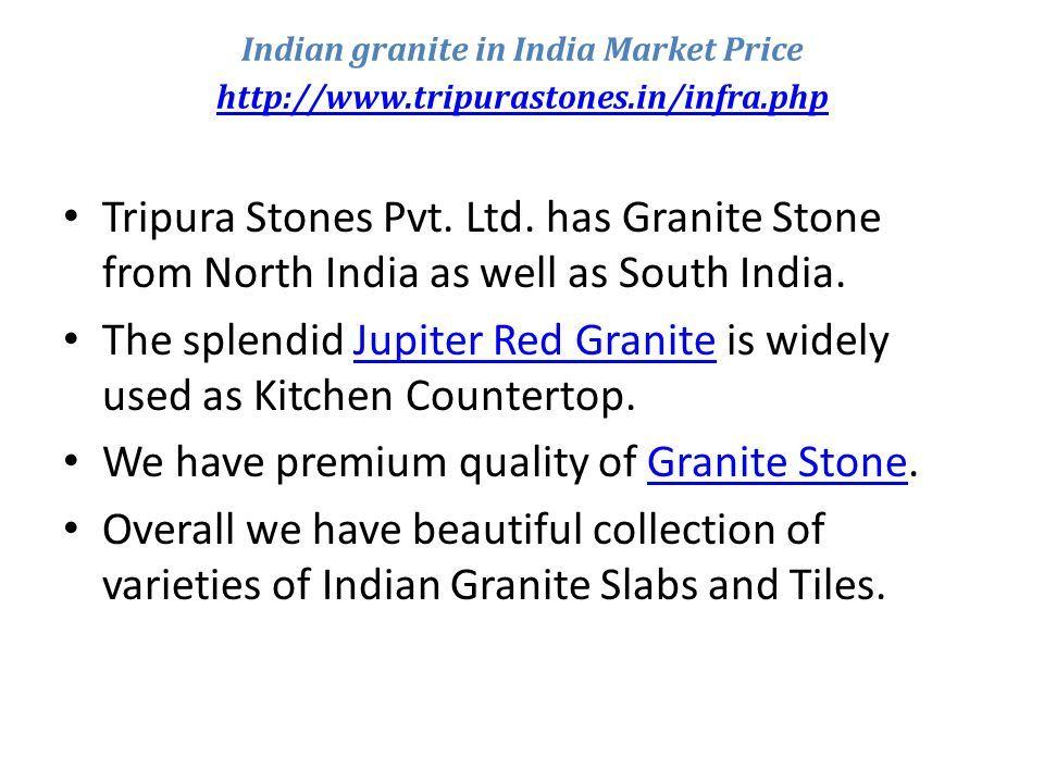 Indian granite in India Market Price - ppt download