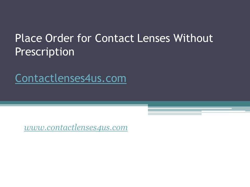 Place Order for Contact Lenses Without Prescription Contactlenses4us.com Contactlenses4us.com