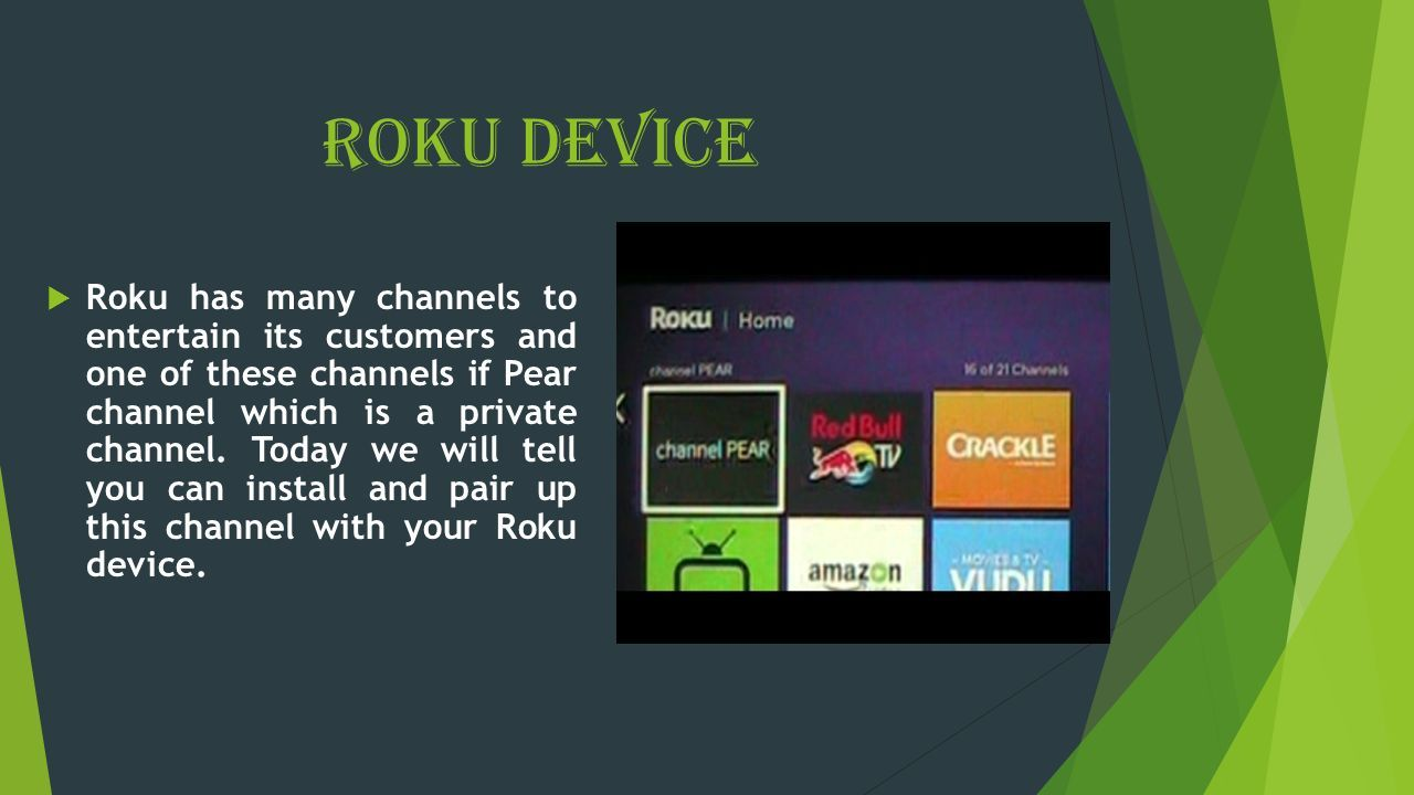 How To Setup Channel Pear On Roku For More Information Visit Our Website Ppt Download
