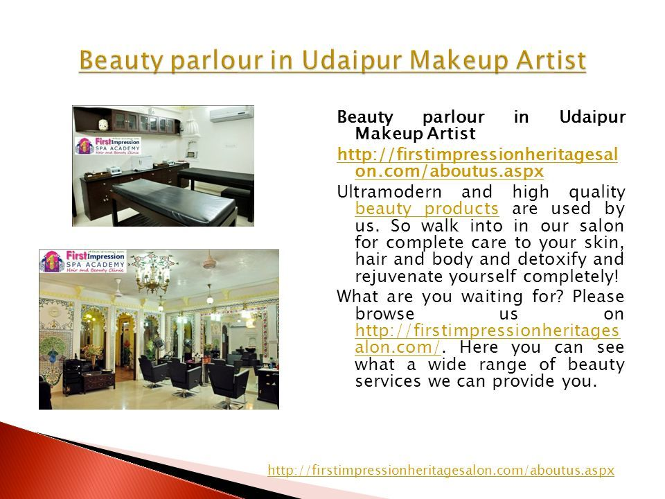 Beauty parlour in Udaipur Makeup Artist http://firstimpressionheritagesal on.com/aboutus.aspx Ultramodern and high quality beauty products are used by us.