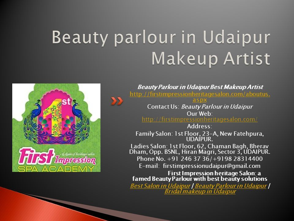 Beauty Parlour in Udaipur Best Makeup Artist http://firstimpressionheritagesalon.com/aboutus.