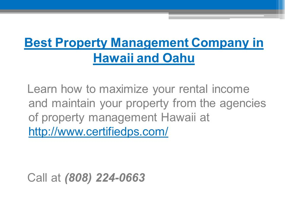 Best Property Management Company in Hawaii and Oahu Learn how to maximize your rental income and maintain your property from the agencies of property management Hawaii at     Call at (808)