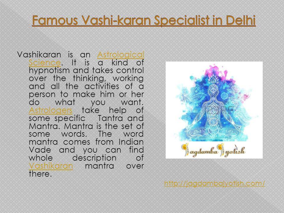 Vashikaran is an Astrological Science  It is a kind of