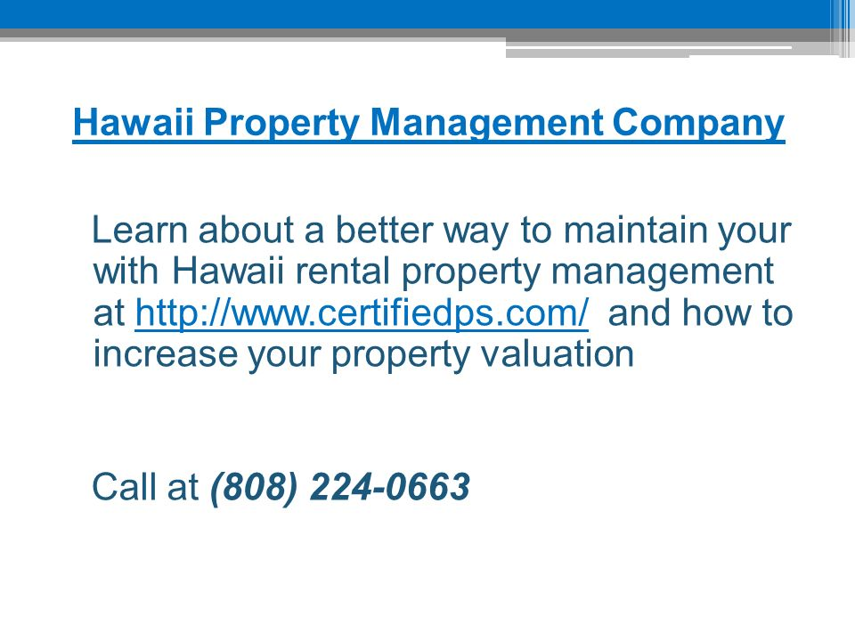 Hawaii Property Management Company Learn about a better way to maintain your with Hawaii rental property management at   and how to increase your property valuationhttp://  Call at (808)