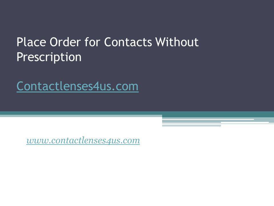 Place Order for Contacts Without Prescription Contactlenses4us.com Contactlenses4us.com