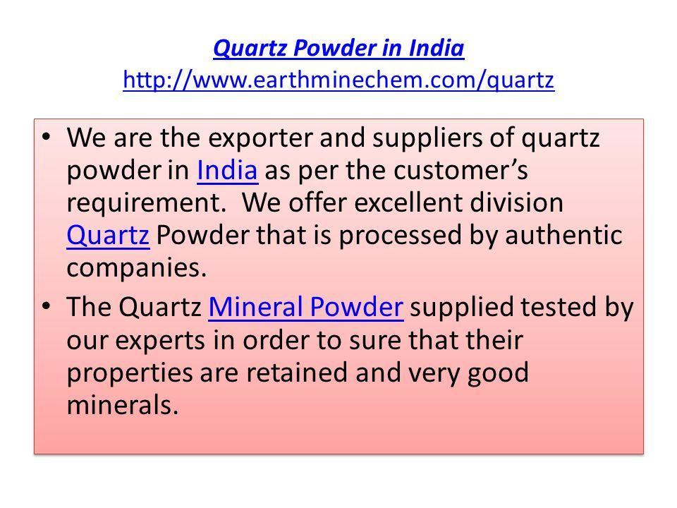 Quartz Powder in India Supplier Earth MineChem - ppt download