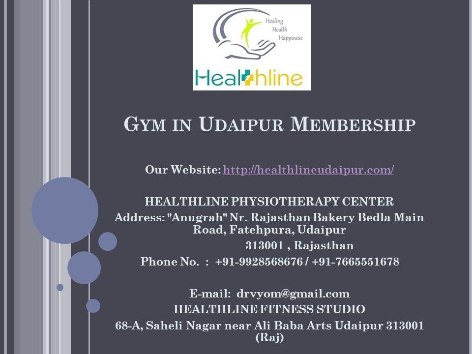 G YM IN U DAIPUR M EMBERSHIP Our Website: HEALTHLINE