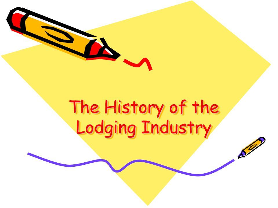 The History of the Lodging Industry  Being hospitable can be traced