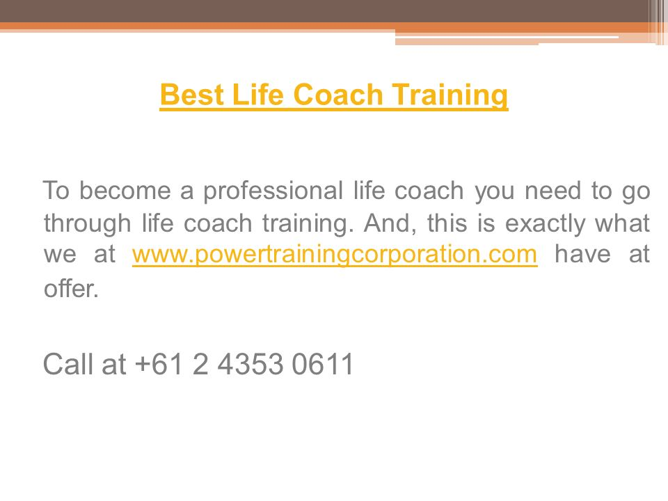 Best Life Coach Training To become a professional life coach you need to go through life coach training.