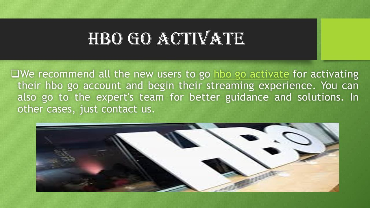 HBOgo Com Activate Toll Free ( ) For More Detail Visit Our