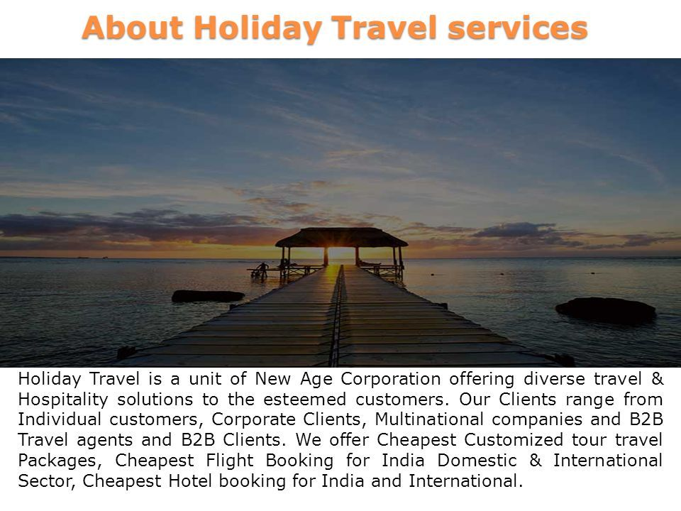 Holiday Travel India Pvt Ltd Welcome to  Holidays India