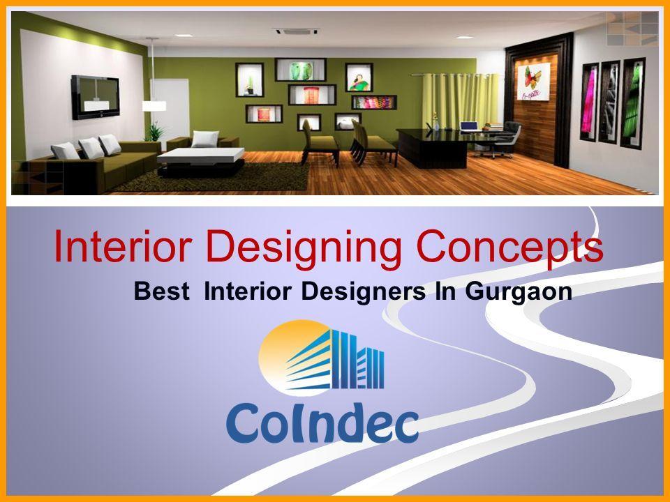 Interior Designing Concepts Best Interior Designers In Gurgaon Ppt Download