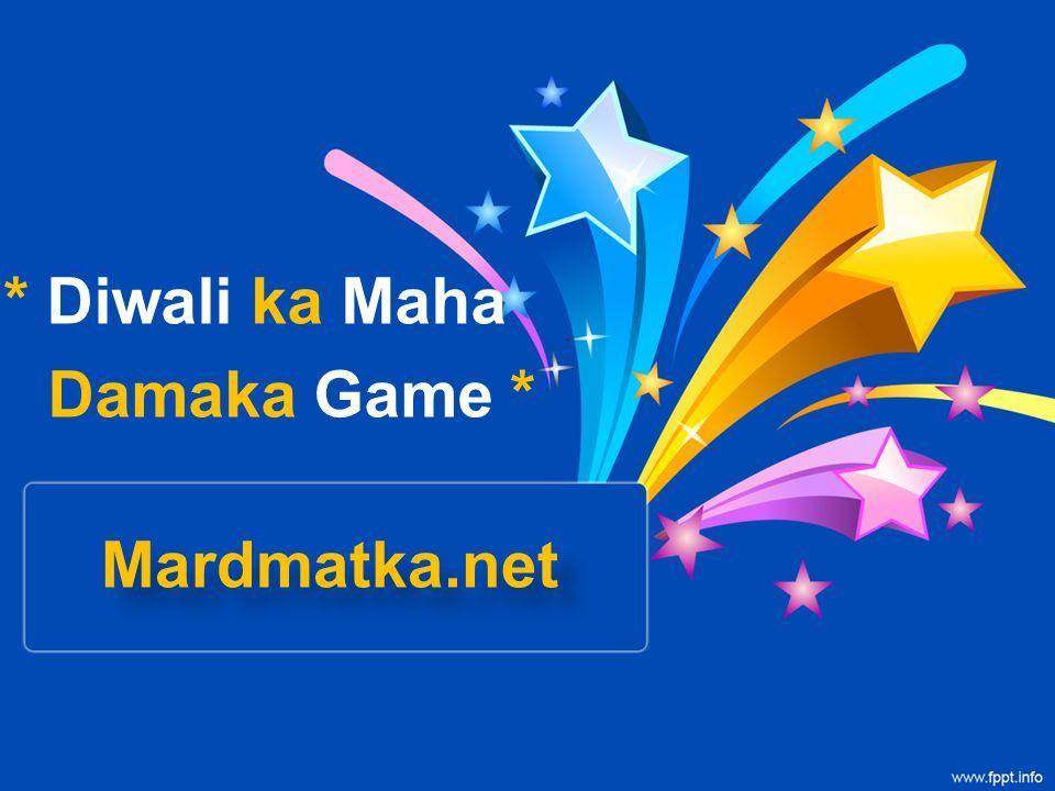 Diwali ka Maha Damaka Game * Mardmatka net  * Date fix game * * 2