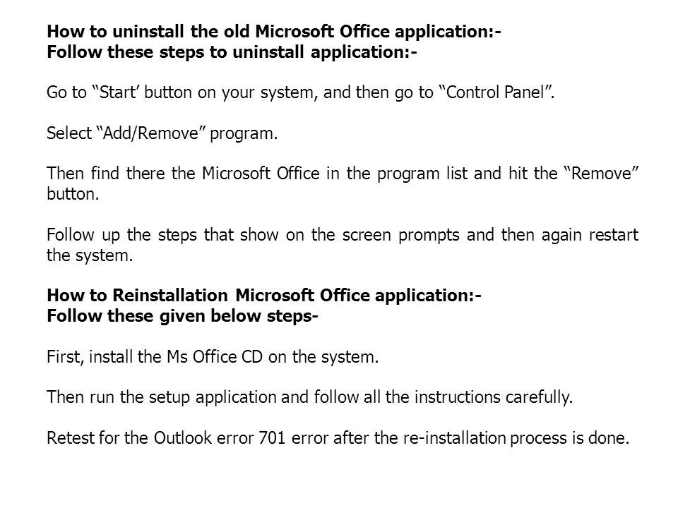 How to uninstall the old Microsoft Office application:- Follow these steps to uninstall application:- Go to Start' button on your system, and then go to Control Panel .