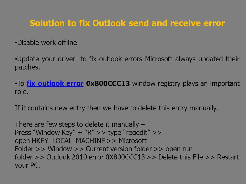 Solution to fix Outlook send and receive error Disable work offline Update your driver- to fix outlook errors Microsoft always updated their patches.