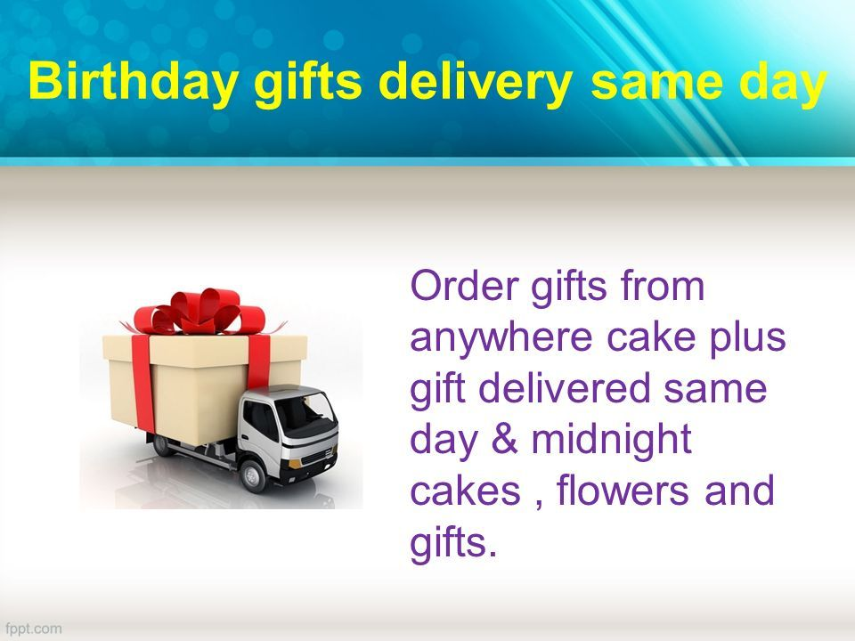 3 Birthday Gifts Delivery Same Day Order From Anywhere Cake Plus Gift Delivered Midnight Cakes Flowers And