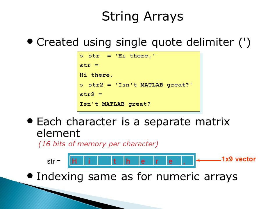 Numeric, Cell and Structural Arrays One of the strenghts of MATLAB