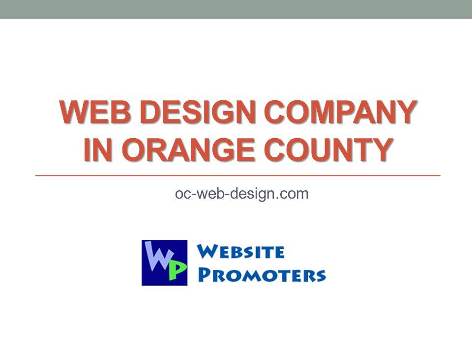 Web Design Company In Orange County Oc Web Design Com Ppt Download