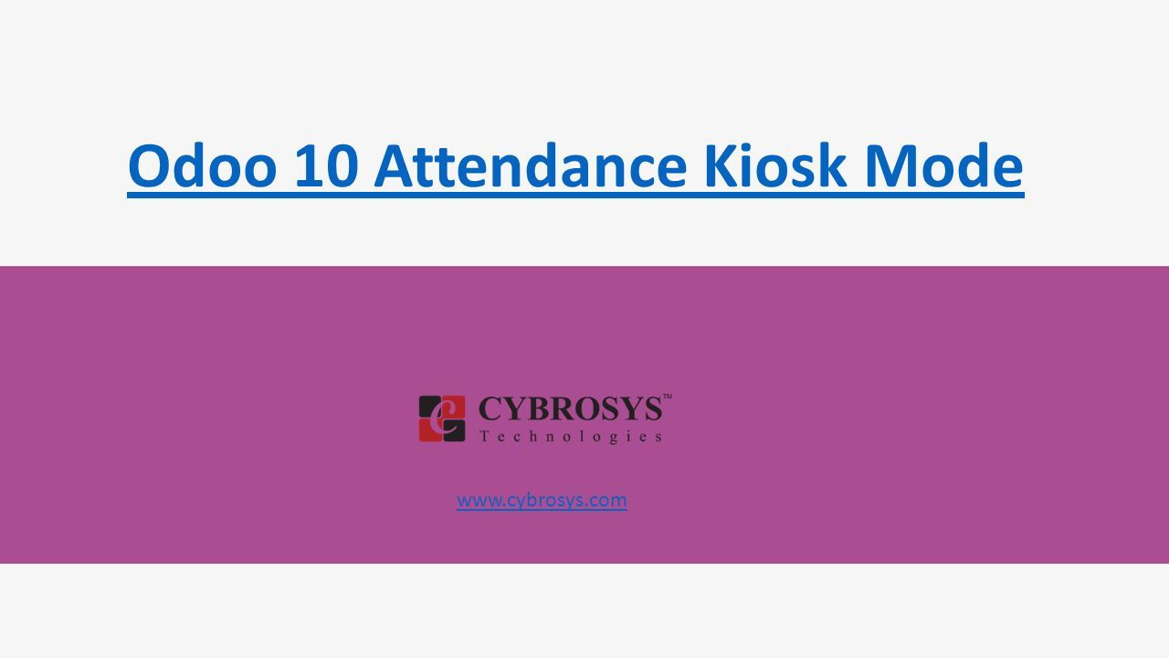 Odoo 10 Attendance Kiosk Mode  INTRODUCTION A beautiful and relevant
