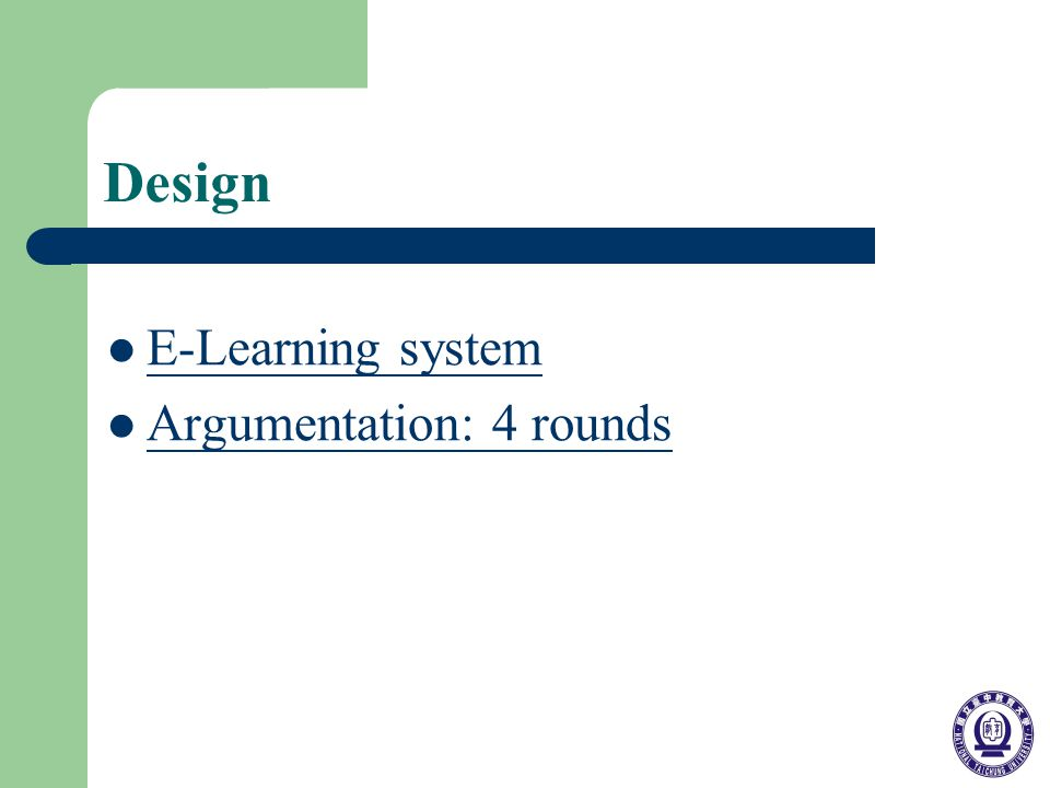Design E-Learning system Argumentation: 4 rounds