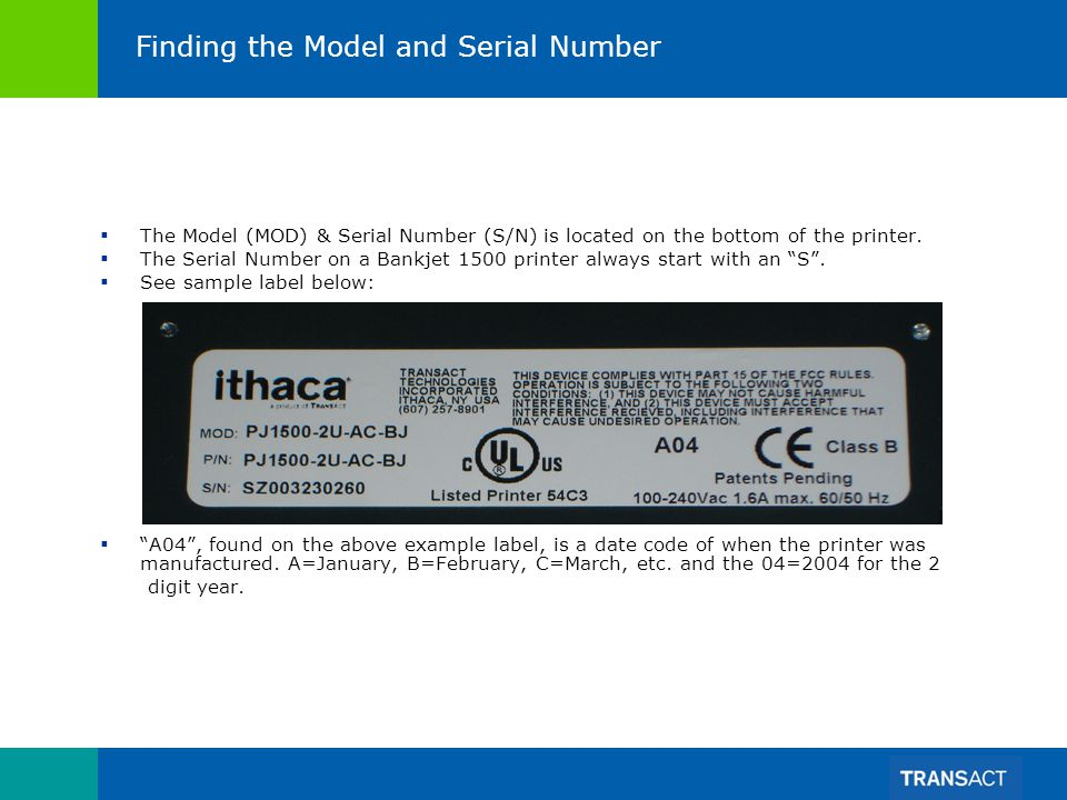Finding the Model and Serial Number The Model (MOD) & Serial Number (S/N) is located on the bottom of the printer.