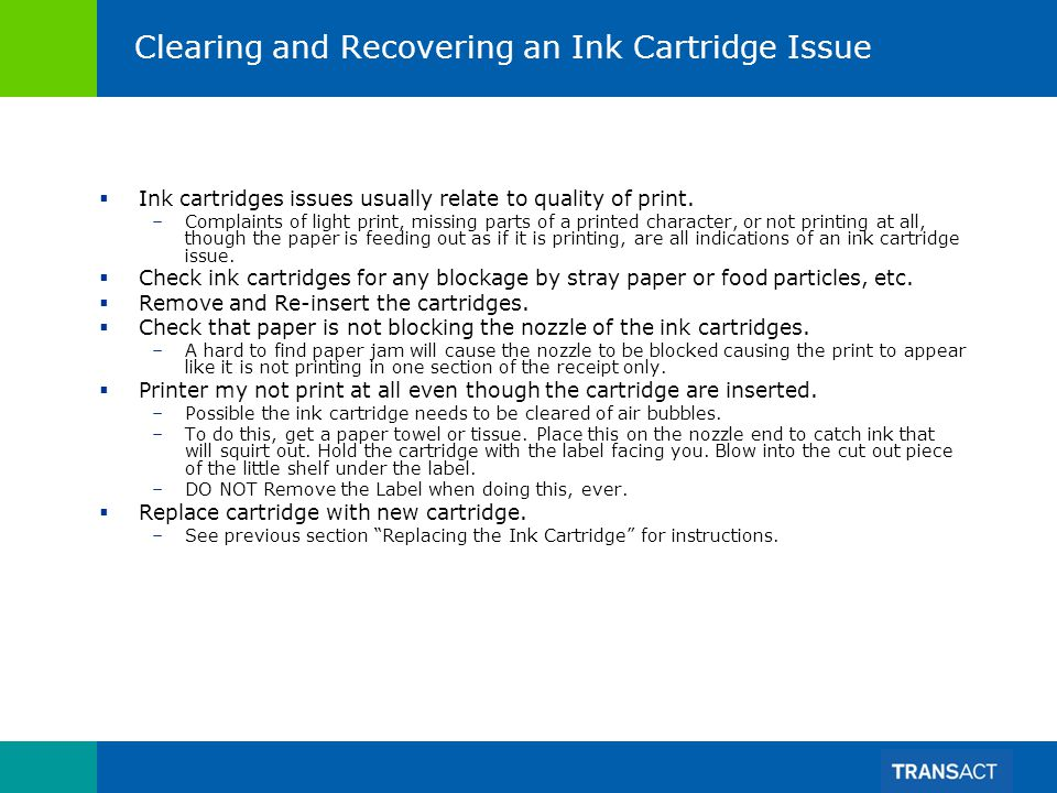 Clearing and Recovering an Ink Cartridge Issue Ink cartridges issues usually relate to quality of print.