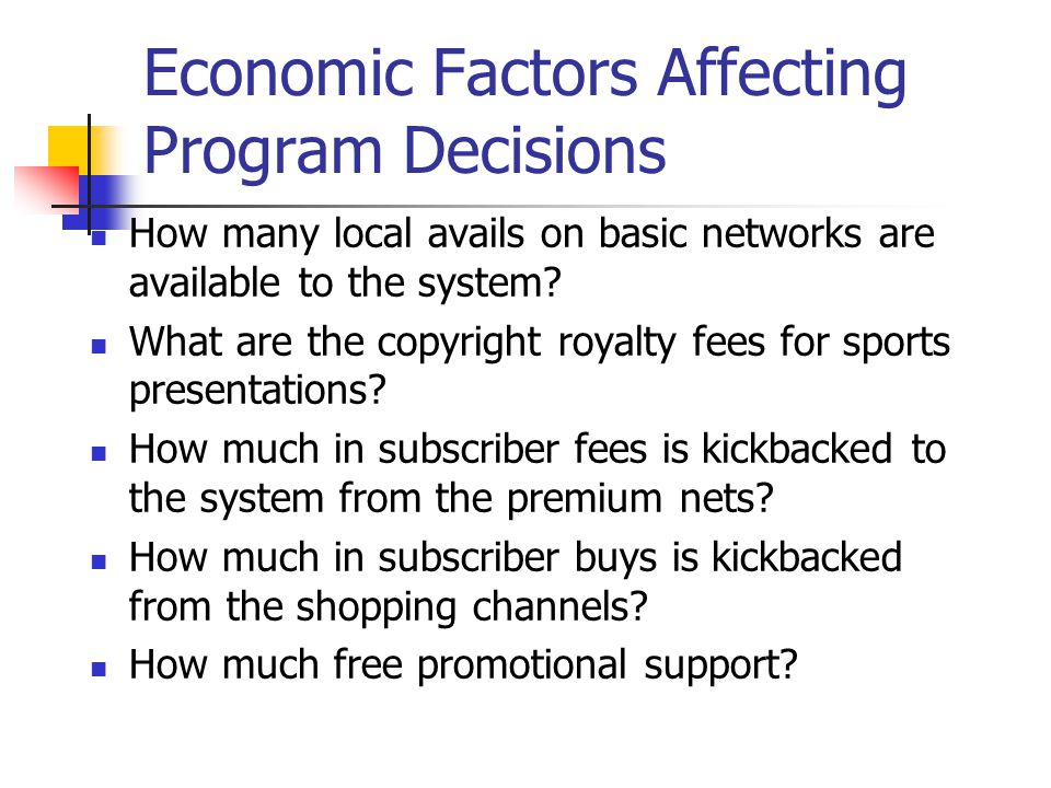 Economic Factors Affecting Program Decisions How many local avails on basic networks are available to the system.