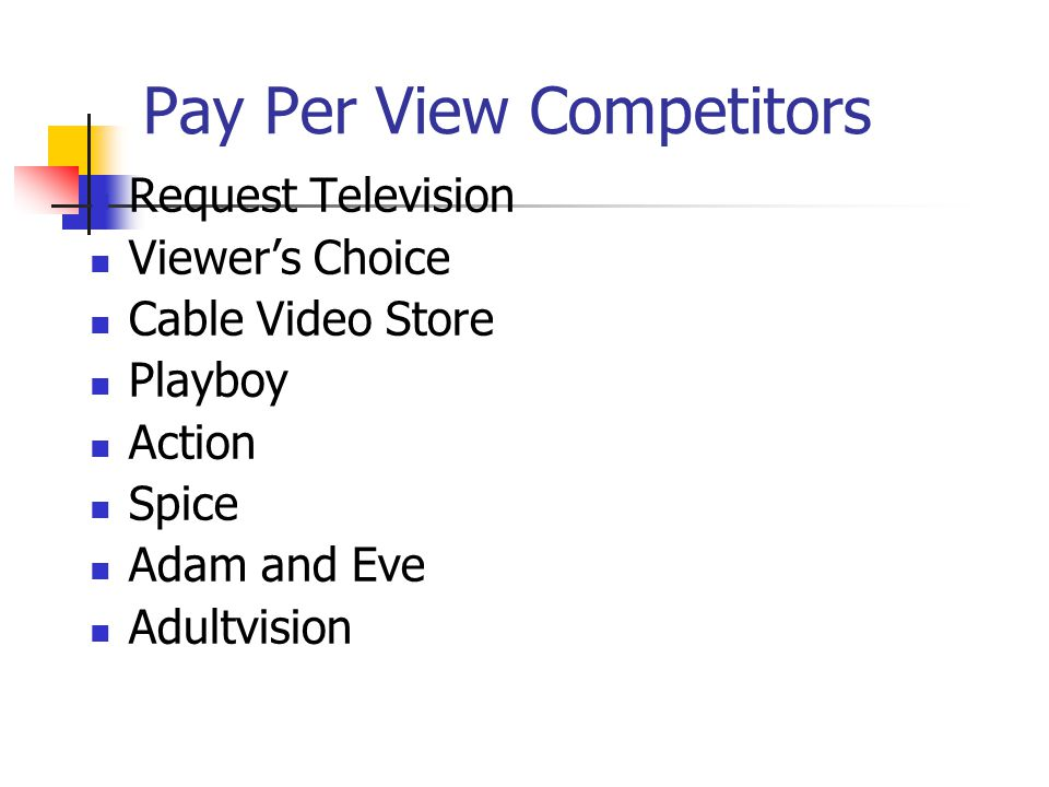 Pay Per View Competitors Request Television Viewers Choice Cable Video Store Playboy Action Spice Adam and Eve Adultvision