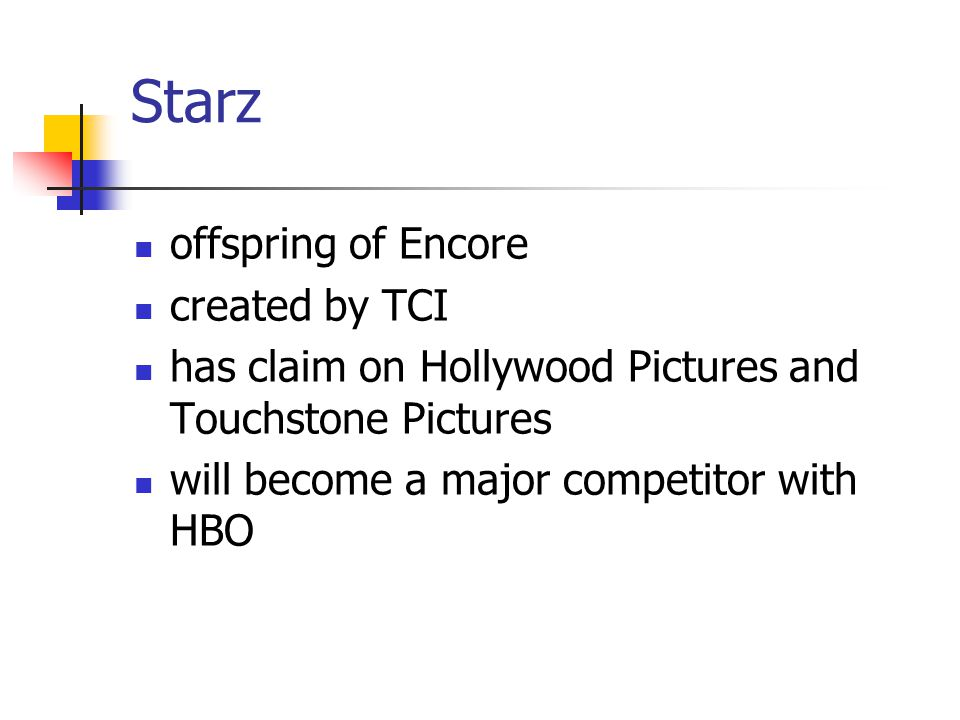 Starz offspring of Encore created by TCI has claim on Hollywood Pictures and Touchstone Pictures will become a major competitor with HBO