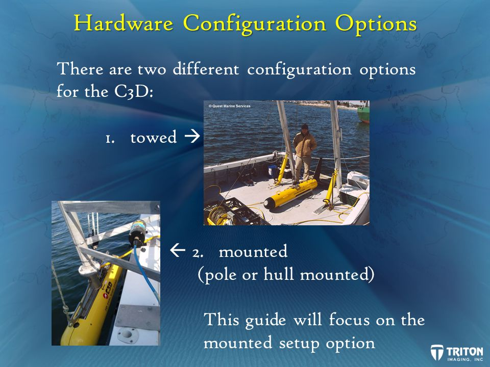 Hardware Configuration Options There are two different configuration options for the C3D: 1.