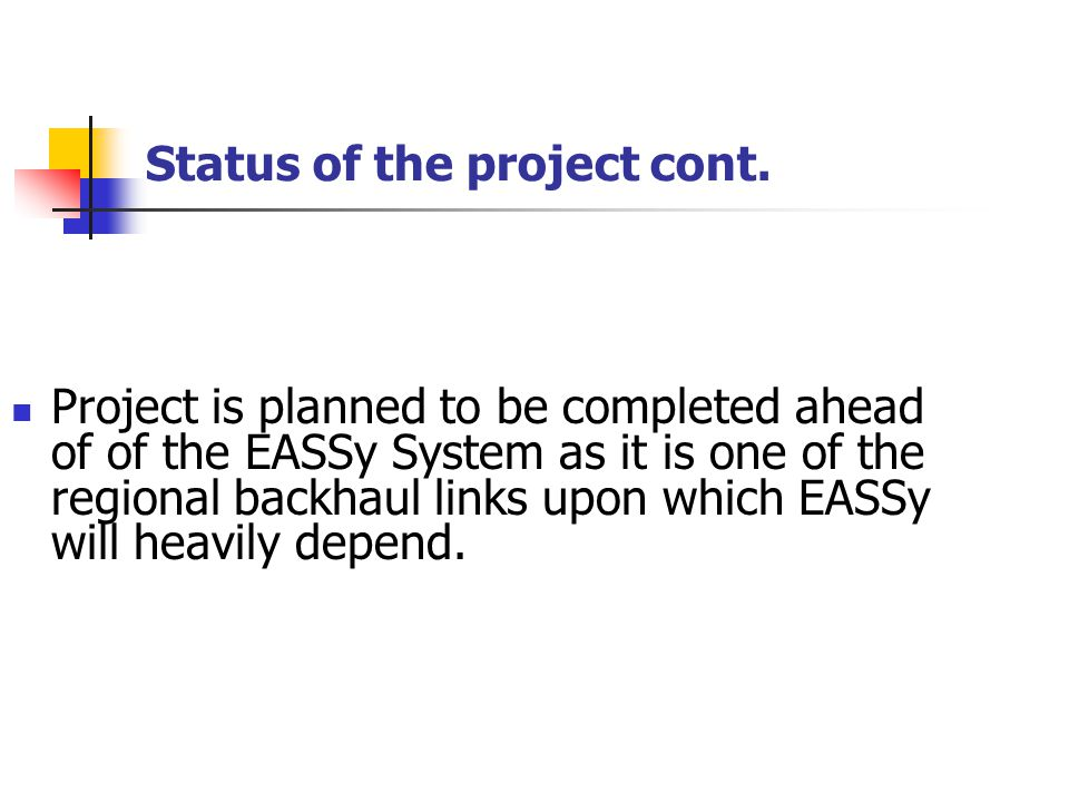 Status of the project cont.