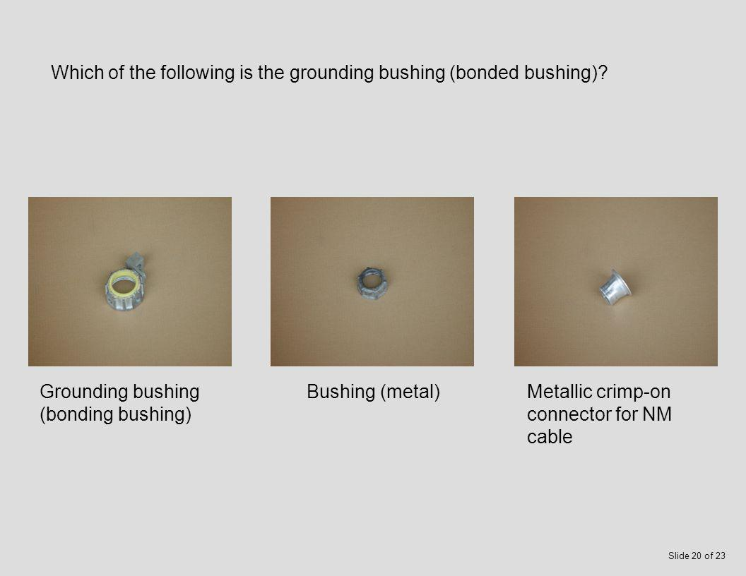 Which of the following is bushing (nonmetallic).