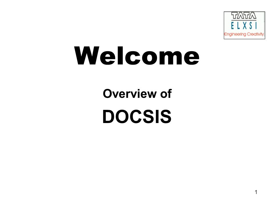 1 Welcome Overview of DOCSIS