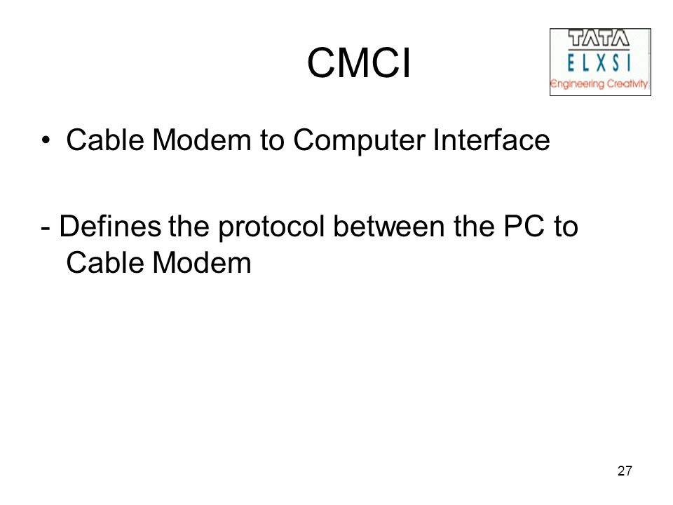 27 CMCI Cable Modem to Computer Interface - Defines the protocol between the PC to Cable Modem