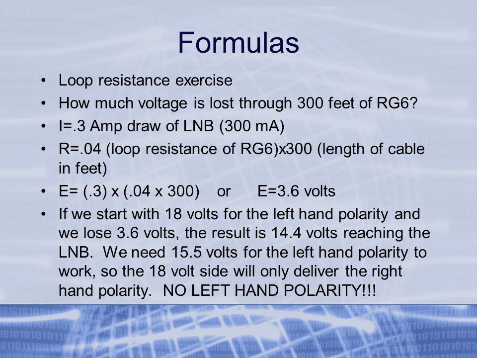 Formulas Loop resistance exercise How much voltage is lost through 300 feet of RG6.