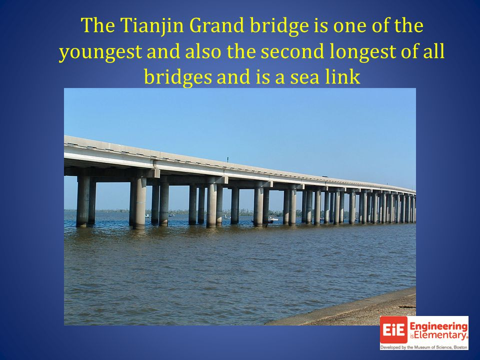 The Tianjin Grand bridge is one of the youngest and also the second longest of all bridges and is a sea link