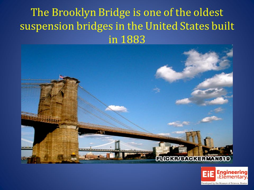 The Brooklyn Bridge is one of the oldest suspension bridges in the United States built in 1883