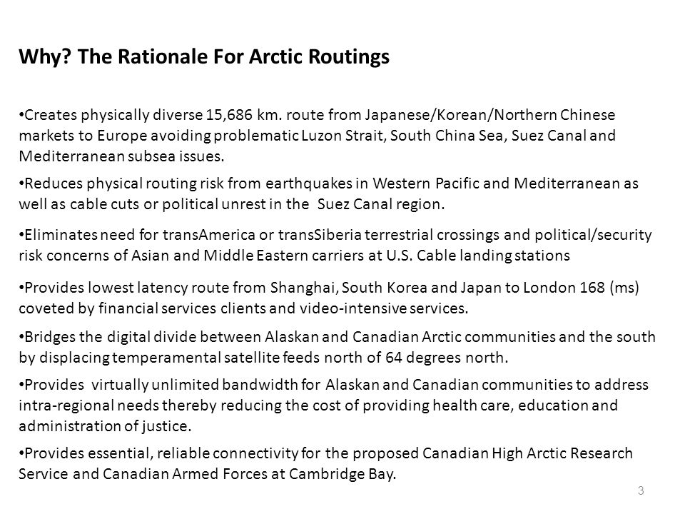 Why. The Rationale For Arctic Routings Creates physically diverse 15,686 km.