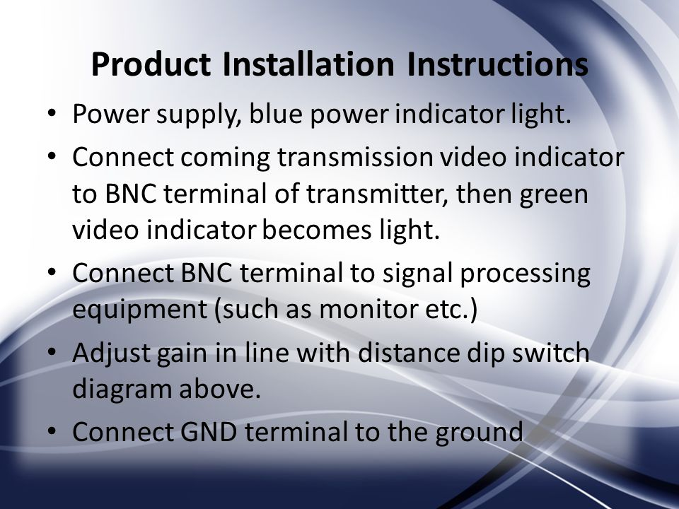 Product Installation Instructions Power supply, blue power indicator light.