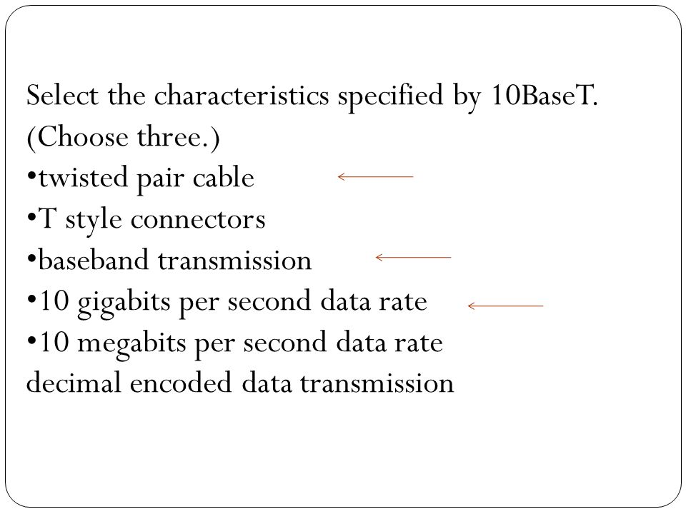 Select the characteristics specified by 10BaseT.