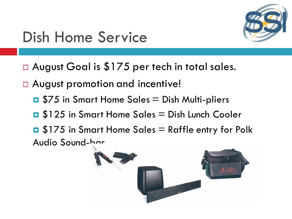 Dish Home Service August Goal is $175 per tech in total sales.