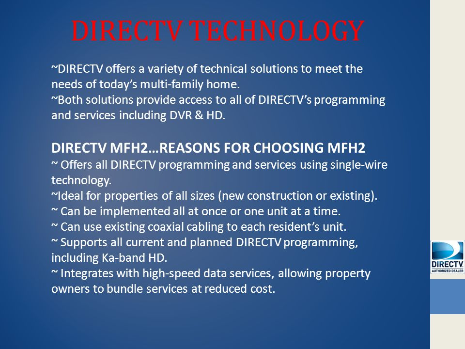 DIRECTV TECHNOLOGY ~DIRECTV offers a variety of technical solutions to meet the needs of todays multi-family home.