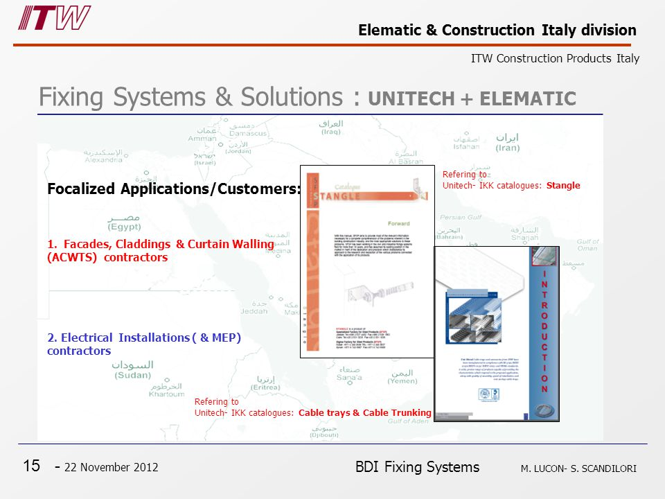 15 - 22 November 2012 Elematic & Construction Italy division ITW Construction Products Italy BDI Fixing Systems M.