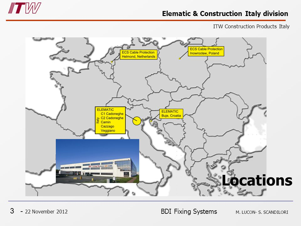 3 - 22 November 2012 Elematic & Construction Italy division ITW Construction Products Italy BDI Fixing Systems M.