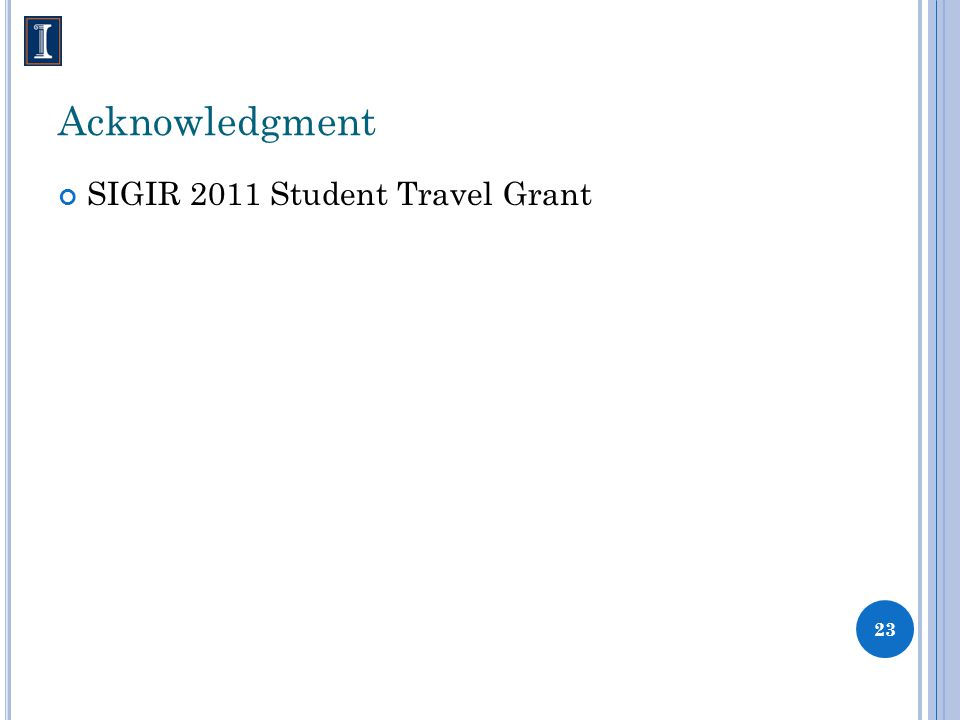 Acknowledgment SIGIR 2011 Student Travel Grant 23
